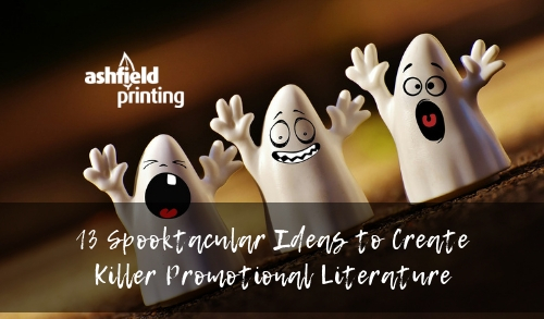 13 Spooktacular Ideas to Create Killer Promotional Literature