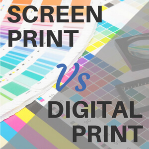 Screen printing versus digital printing