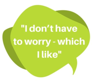 Quote - I don't have to worry, which I like