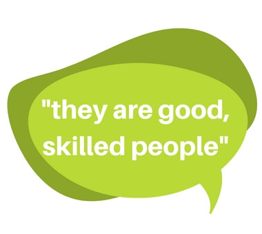 Quote - they are good skilled people